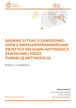 Badanie sytuacji zawodowej osób zniepełnosprawnościami objętych usługami aktywizacji zawodowej przezFundację Aktywizacja