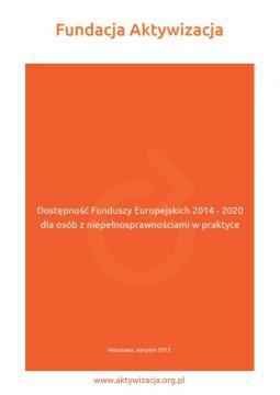 """Publikacja """"Dostępność Funduszy Europejskich 2014-2020 dla osób zniepełnosprawnościami wpraktyce"""""""