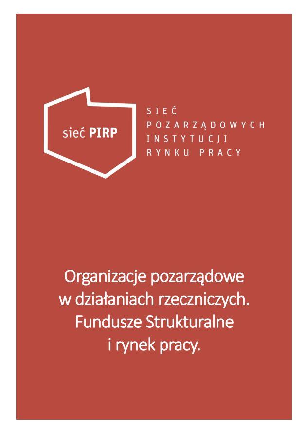 Organizacje pozarządowe wdziałaniach rzeczniczych. Fundusze Strukturalne irynek pracy