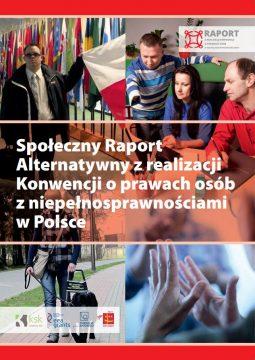 Społeczny Raport Alternatywny z realizacji Konwencji o prawach osób z niepełnosprawnosciami w Polsce