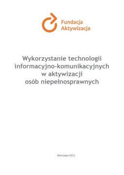 Wykorzystanie technologii informacyjno-komunikacyjnych w aktywizacji osób niepełnosprawnych
