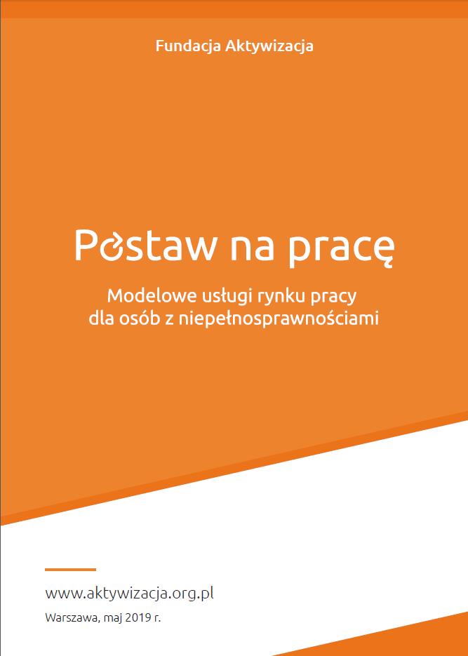 zdjęcie lub grafika do zasobu: Broszura – Modelowe usługi rynku pracy dla osób z niepełnosprawnościami: Fundacja Aktywizacja