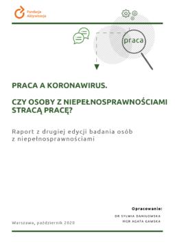 Druga edycja badania osób zniepełnosprawnościami: Praca akoronawirus. Czyosoby zniepełnosprawnościami stracą pracę?