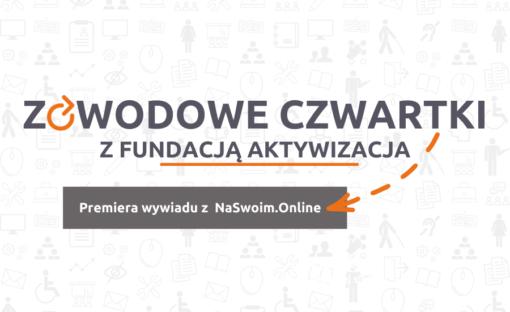 Zawodoweczwartkiz Fundacją Aktywizacja – wywiad zzałożycielami NaSwoim.Online